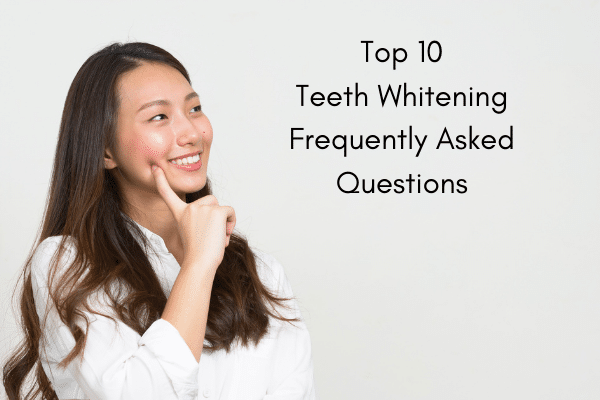 Top Teeth Whitening Frequently Asked Questions